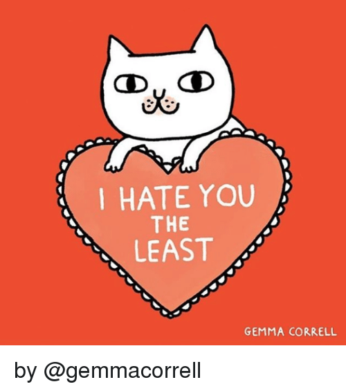 Target, Blank, and Class: OX  I HATE YOUB  THE  LEAST  GEMMA CORRELL by @gemmacorrell