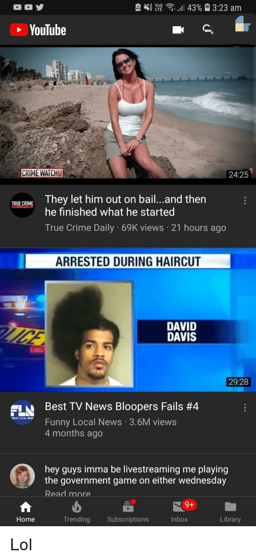 Oy Y All 43% 323 Am YouTube CRIME WATCHE 2425 They Let Him Out on