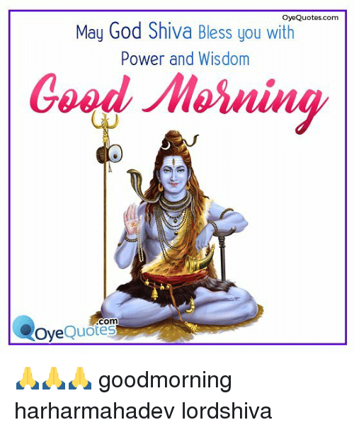 Oye Quotescom May God Shiva Bless You With Power And Wisdom Good
