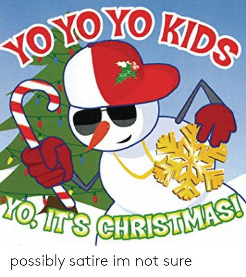 Oyoo Kids Yoit S Christmasi Possibly Satire Im Not Sure Kids