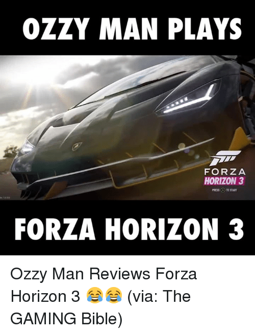 25 Best Memes About Forza Horizon Forza Horizon Memes : ozzy man plays forza horizon 3 press a to start 4200718 from me.me size 500 x 654 png 109kB