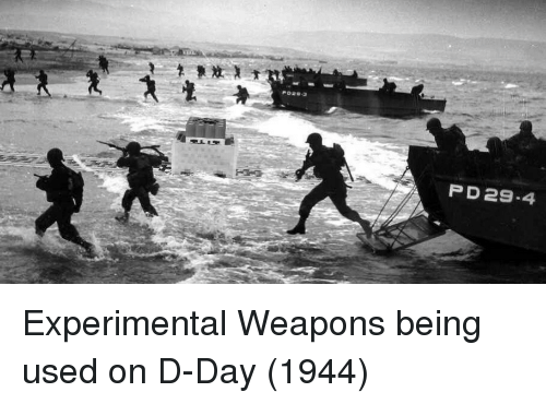 D-Day, Weapons, and Day: P D29-4 Experimental Weapons being used on D-Day (1944)