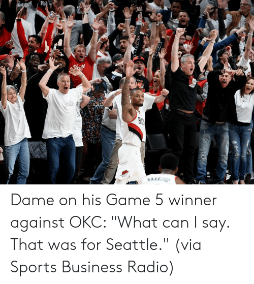 """Radio, Sports, and Business: P Dame on his Game 5 winner against OKC: """"What can I say. That was for Seattle.""""   (via Sports Business Radio)"""