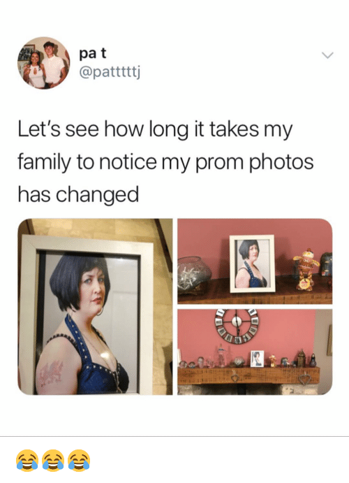 Family, Memes, and 🤖: pa t  @patttttj  Let's see how long it takes my  family to notice my prom photos  has changed 😂😂😂