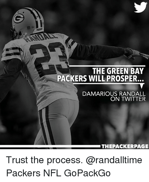 Memes, 🤖, and Page: PACERS  THE GREEN BAY  PACKERS WILL PROSPER.  DAMARIOUS RANDALL  ON TWITTER  THE PACKER PAGE Trust the process. @randalltime Packers NFL GoPackGo