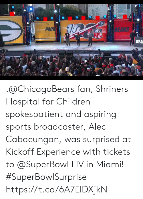 Children, Memes, and Sports: PACK  GO  BEARS  INFL  WE R .@ChicagoBears fan, Shriners Hospital for Children spokespatient and aspiring sports broadcaster, Alec Cabacungan, was surprised at Kickoff Experience with tickets to @SuperBowl LIV in Miami! #SuperBowlSurprise https://t.co/6A7ElDXjkN