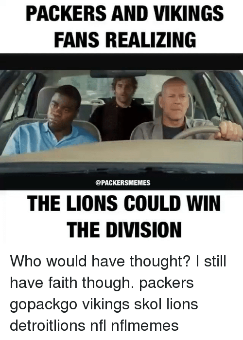 packers and vikings fans realizing packersmemes the lions could win 6509815 ✅ 25 best memes about viking skol viking skol memes