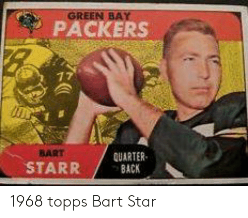 Memes, Bart, and Packers: PACKERS  QUARTER  STARRBCK 1968 topps Bart Star