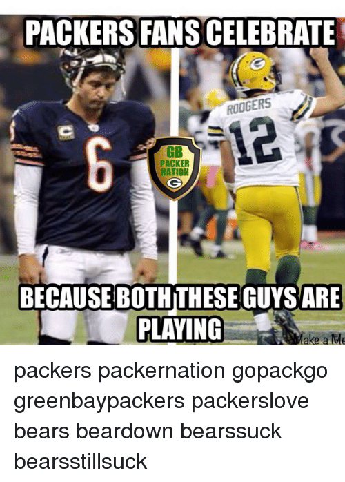 Packersfanscelebrate Rodgers Gb Packer Because Bothithese Guys Are
