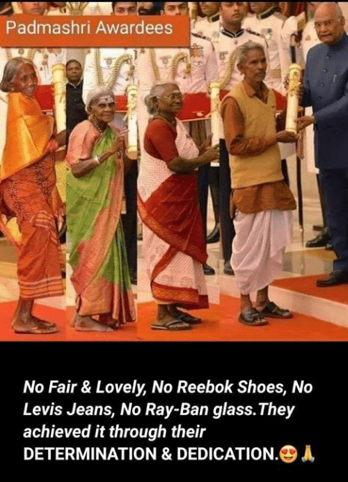 Memes, Reebok, and Shoes: Padmashri Awardees  No Fair & Lovely, No Reebok Shoes, No  Levis Jeans, No Ray-Ban glass.They  achieved it through their  DETERMINATION & DEDICATION·④A
