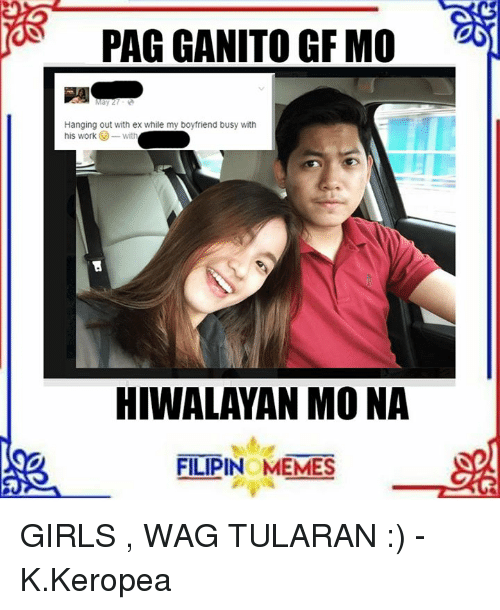 Funny Meme Tagalog 2018 : Pag ganitogf mo hanging out with ex while my boyfriend