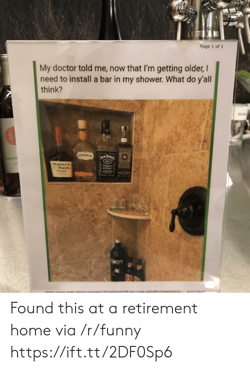 Doctor, Funny, and Shower: Page 1 of 1  My doctor told me, now that I'm getting older, I  need to install a bar in my shower. What do y'all  think?  Makers  Mark  SKYY Found this at a retirement home via /r/funny https://ift.tt/2DF0Sp6