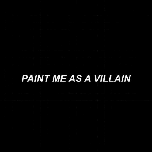 Paint, Villain, and Me As: PAINT ME AS A VILLAIN
