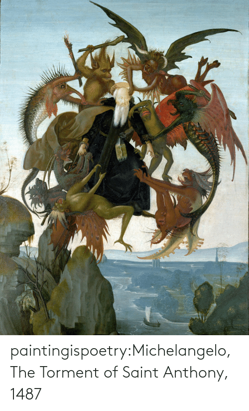 Michelangelo, Tumblr, and Blog: paintingispoetry:Michelangelo, The Torment of Saint Anthony, 1487