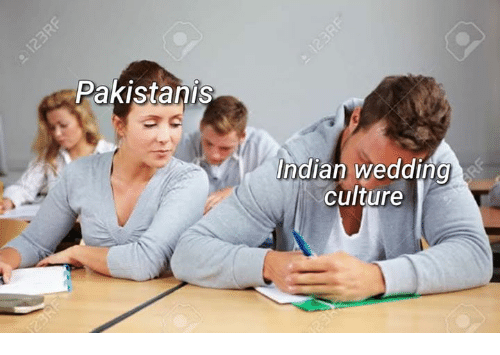 Memes, Wedding, and Indian: Pakistanis  Indian wedding  culture