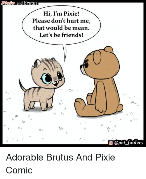Pale And Brutus Hi Im Pixie Please Dont Hurt Me That Would Be