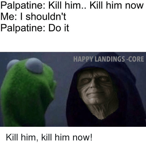 Adults dating are we gonna do it meme palpatine