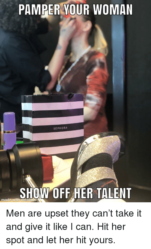 PAMPER YOUR WOMAN SEPHORA SHOW OFF HER TALENT Made With Me
