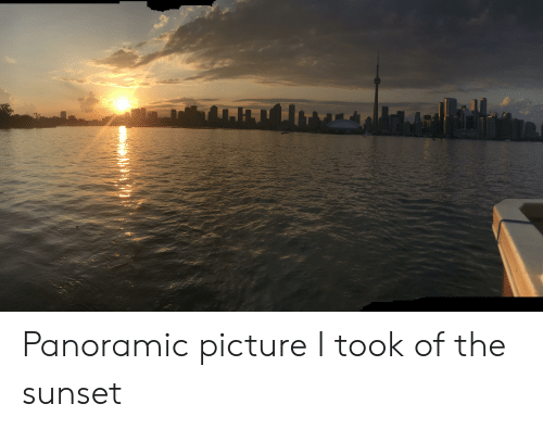 Sunset, Picture, and The: Panoramic picture I took of the sunset