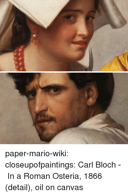 Google, Target, and Tumblr: paper-mario-wiki:  closeupofpaintings:   Carl Bloch - In a Roman Osteria, 1866 (detail), oil on canvas