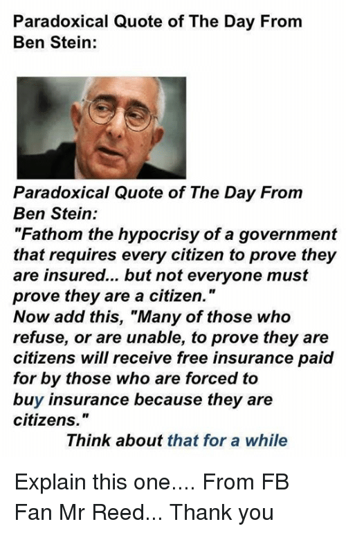 Paradoxical Quote Of The Day From Ben Stein Paradoxical Quote Of The Cool Citizens Insurance Quote