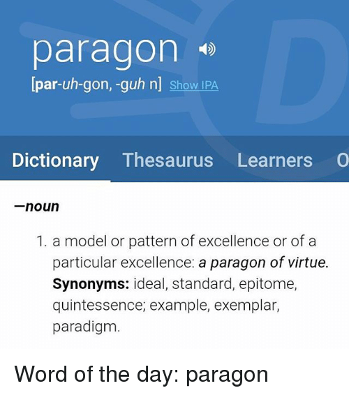 Paragon Par-Uh-Gon -Guh N Show IPA Dictionary Thesaurus LearnersO ...