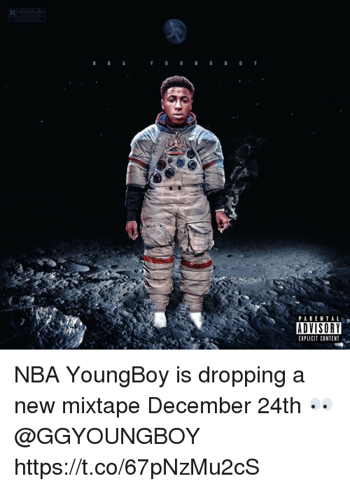 Memes, Nba, and Parental Advisory: PARENTAL  ADVISORY  EXPLICIT CONTENT NBA YoungBoy is dropping a new mixtape December 24th 👀 @GGYOUNGBOY https://t.co/67pNzMu2cS