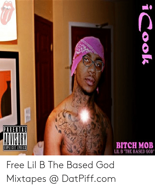 PARENTAL AVISRY BITCH MOB LIL B THE BASED GOD EXPLICIT