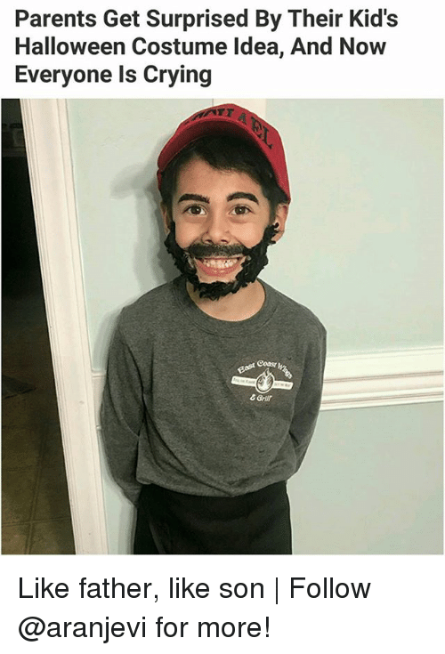 Crying, Halloween, and Memes: Parents Get Surprised By Their Kid's  Halloween Costume Idea, And Now  Everyone ls Crying  Bast Coa  & Grir Like father, like son | Follow @aranjevi for more!