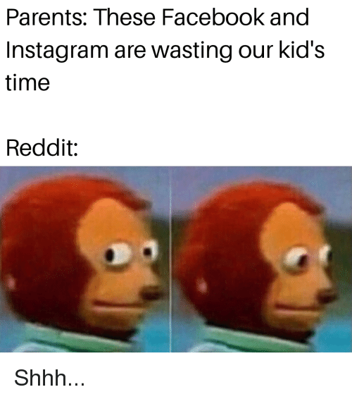 Parents These Facebook and Instagram Are Wasting Our Kid's