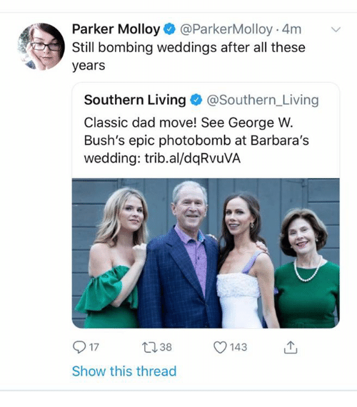 After All These Years Is Bush >> Parker Molloy Parkermolloy 4m V Still Bombing Weddings After All