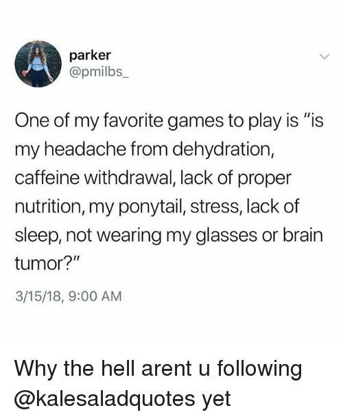 parker pmilbs one of my favorite games to play is 31604619 ✅ 25 best memes about caffeine withdrawal caffeine withdrawal