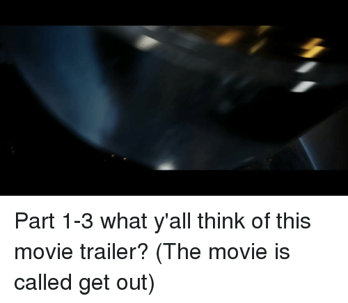 Memes, 🤖, and Movie Trailers: Part 1-3 what y'all