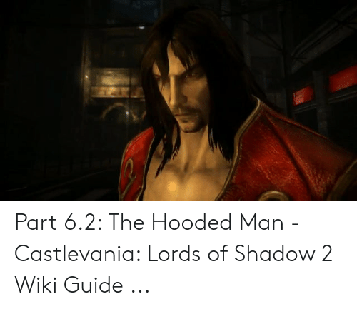 Castlemania Wikipedia >> Part 62 The Hooded Man Castlevania Lords Of Shadow 2 Wiki Guide