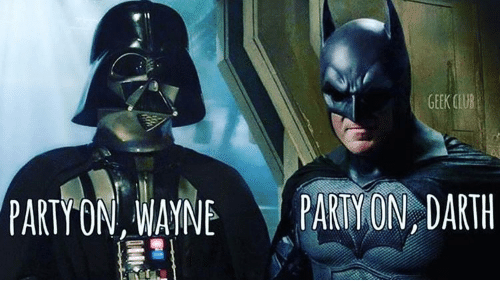 Party, Darth, and Party on Wayne Party on Darth: PARTY ON WAYNE PARTY ON DARTH