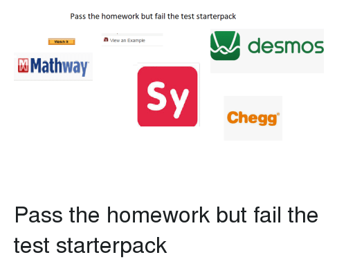 P the Homework but Fail the Test Starterpack a Desmos H ... Mathway Delete Account on