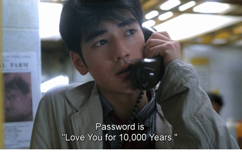 """Love, You, and For: Password iS  """"Love You for 10,000 Years."""