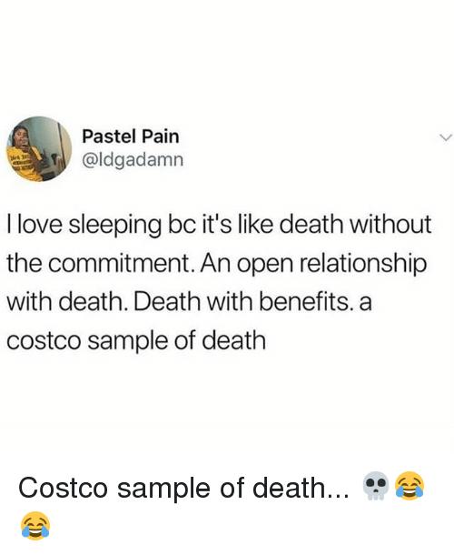 Costco, Love, and Memes: Pastel Pain  @ldgadamn  l love sleeping bc it's like death without  the commitment. An open relationship  with death. Death with benefits. a  costco sample of death Costco sample of death... 💀😂😂