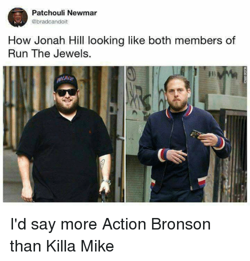 Patchouli Newmar How Jonah Hill Looking Like Both Members Of Run The