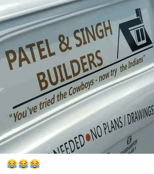 Patel Amp Singh Builders You Ve Tried The Cowboys Now Try The