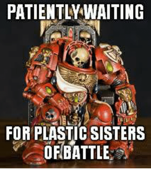 Patientlwaiting For Plastic Sisters Ofbattle Sisters Meme On Meme