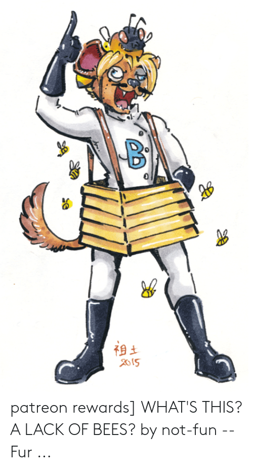 Patreon Rewards WHAT'S THIS? A LACK OF BEES? By Not-Fun