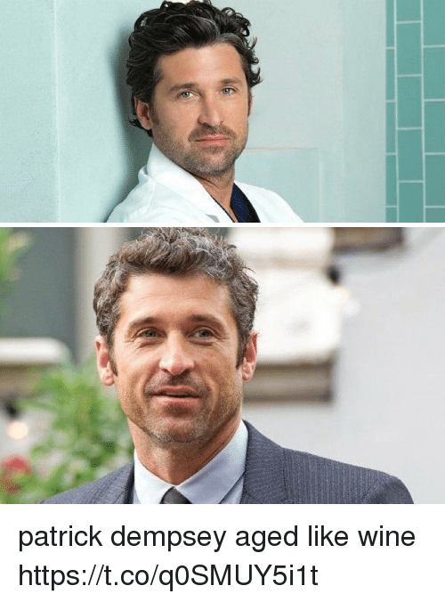 Patrick Dempsey Aged Like Wine Httpstcoq0smuy5i1t Meme On Meme