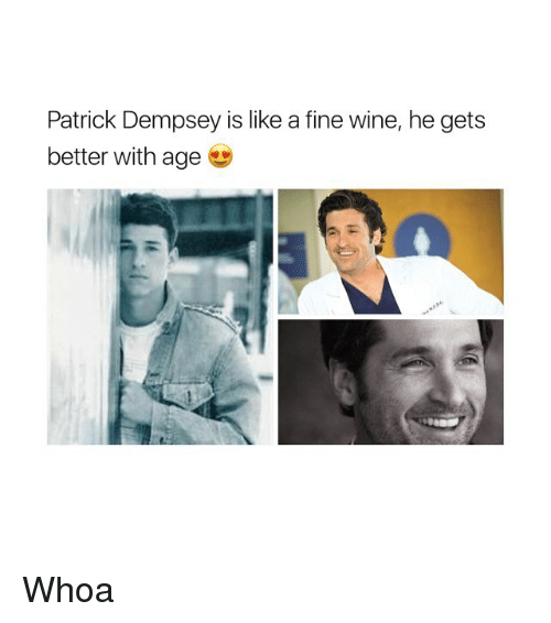 Patrick Dempsey Is Like A Fine Wine He Gets Better With Age Whoa