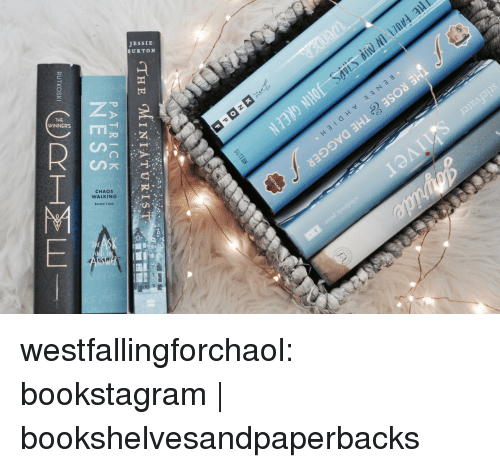 Instagram, Tumblr, and Blog: PATRICK  NESS  AK K  RUTKOSKI westfallingforchaol:  bookstagram | bookshelvesandpaperbacks