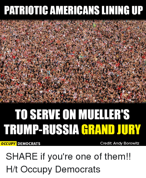 patriotic americans lining up to serve on muellers trump russia grand 27006108 patriotic americans lining up to serve on mueller's trump russia