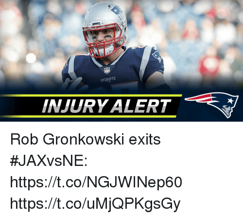 Memes, Patriotic, and Rob Gronkowski: PATRIOTS  INJURY ALERT Rob Gronkowski exits #JAXvsNE: https://t.co/NGJWINep60 https://t.co/uMjQPKgsGy