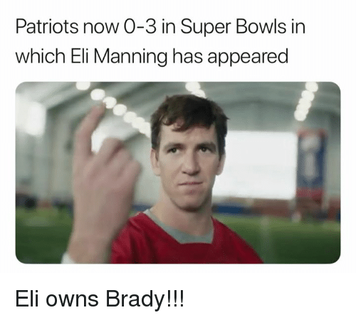 Eli Manning, Nfl, and Patriotic: Patriots now 0-3 in Super Bowls in  which Eli Manning has appeared Eli owns Brady!!!