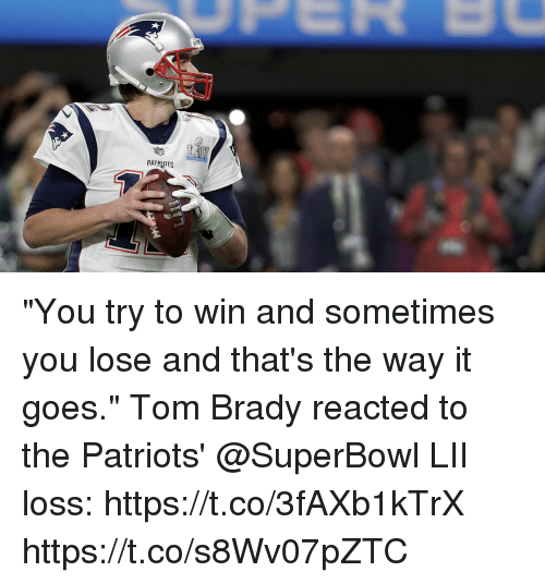 "Memes, Patriotic, and Tom Brady: PATRIOTS ""You try to win and sometimes you lose and that's the way it goes.""  Tom Brady reacted to the Patriots' @SuperBowl LII loss: https://t.co/3fAXb1kTrX https://t.co/s8Wv07pZTC"