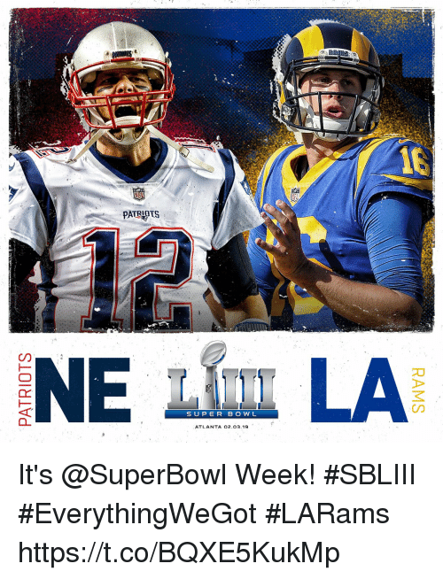 Memes, Superbowl, and Atlanta: PATRIPTS  SUPER B OW L  ATLANTA 02.03.19 It's @SuperBowl Week! #SBLIII  #EverythingWeGot #LARams https://t.co/BQXE5KukMp